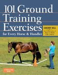101 Ground Training Execises for Every Horse & Handler
