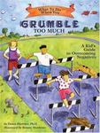 What to Do When You Grumble: A Kid's Guide to Negativity