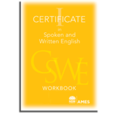 Certificate I in Spoken and Written English - CSWE I Workbook