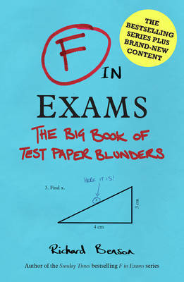 The F in Exams: The Big Book of Test Paper Blunders