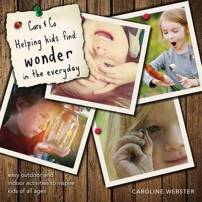 Caro & Co Helping Kids Find Wonder in the Everyday
