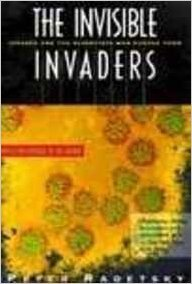 Invisible Invaders: Viruses and the Scie