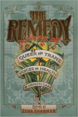 The Remedy  Queer and Trans Voices on Health and Health Care