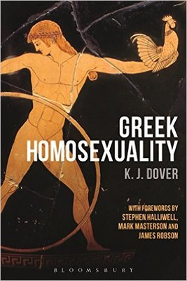 Greek Homosexuality  with Forewords by Stephen Halliwell, Mark Masterson and James Robson