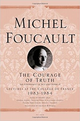 The Courage of Truth: The Government of Self and Others II; Lectures at the Collège de France, 1983--1984