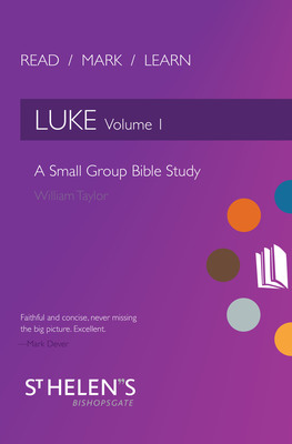 Read Mark Learn: Luke Vol. 1 A Small Group Bible Study