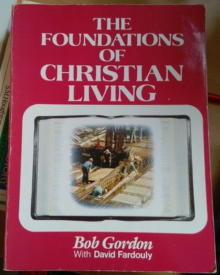 The Foundations of Christian Living