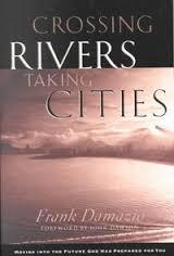 Crossing Rivers, Taking CitiesLessons from Joshua on Reaching Cities for Christ