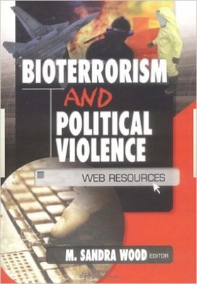 Bioterrorism and Political Violence: Web