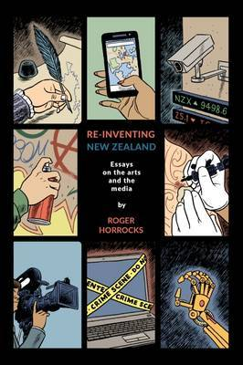 Re-Inventing New Zealand: Essays on the Arts and the Media