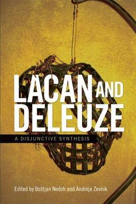 Lacan and Deleuze: A Disjunctive Synthesis