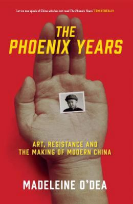 The Phoenix Years : A History of Modern China