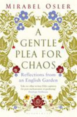 A Gentle Plea for Chaos: Reflections from an English Garden