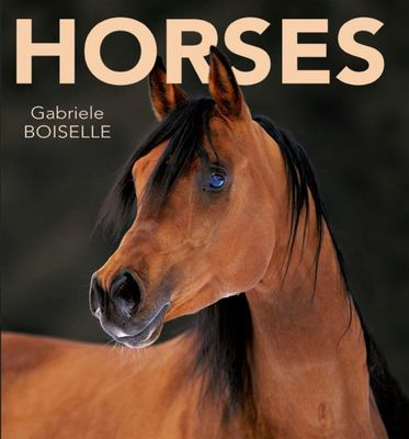 Horses: Their Temperament and Elegance (HB)