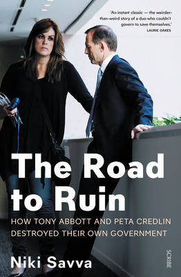 Road to Ruin - How Tony Abbott and Peta Credlin Destroyed Their Own Government