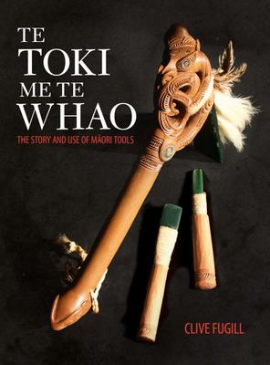 Te Toki Me Te Whao: The Story of Maori Carving Tools
