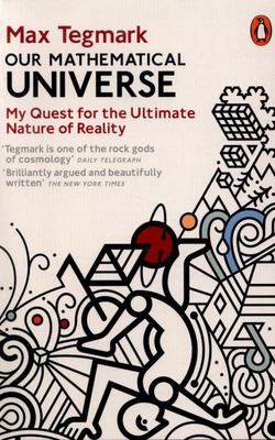 Our Mathematical Universe My Quest for the Ultimate Nature of Reality