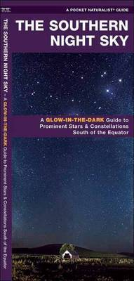 Southern Night Sky : A Glow-In-The-Dark Guide to Prominent Stars & Constellations South of the Equator