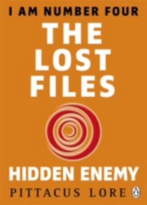 Hidden Enemy (I Am Number Four: The Lost Files #7-8)