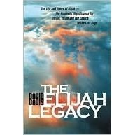 The Elijah LegacyThe Life and Times of Elijah-the Prophetic Significance for Israel, Islam, and the Church in the Last Days