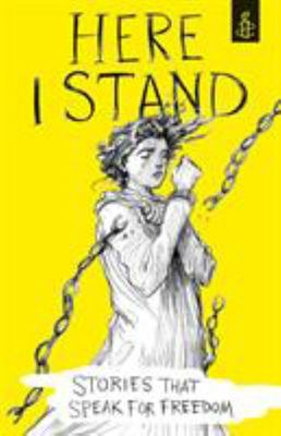 Here I Stand: Stories That Speak for Freedom (Amnesty International)