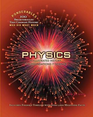 Physics: An Illustrated History of the Foundations of Science (Ponderables)