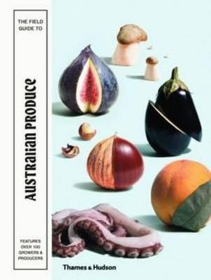 The Field Guide to Australian Produce