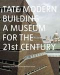 Tate Modern Building a Museum for the 21st Century