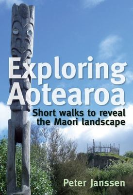Exploring Aotearoa: short walks to reveal the Maori landscape
