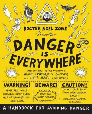 Danger is Everywhere: A Handbook for Avoiding Danger (Docter Noel Zone #1)