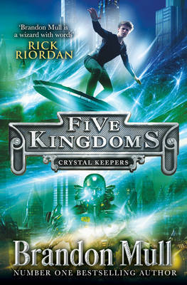 Crystal Keepers (Five Kingdoms #3)