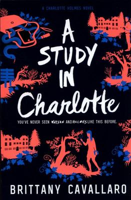 A Study in Charlotte (Charlotte Holmes #1)