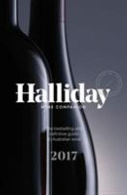 James Halliday Wine Companion 2017: The Bestselling and Definitive Guide to Australian Wine