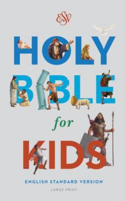 ESV Holy Bible for Kids (Large Print HB)