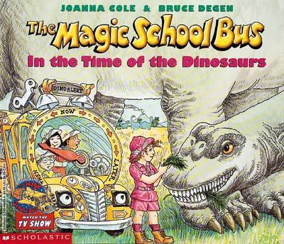 In the Time of the Dinosaurs (The Magic School Bus #6)