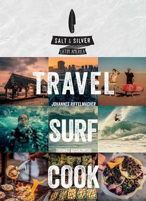 Salt and Silver: Travel, Surf, Cook