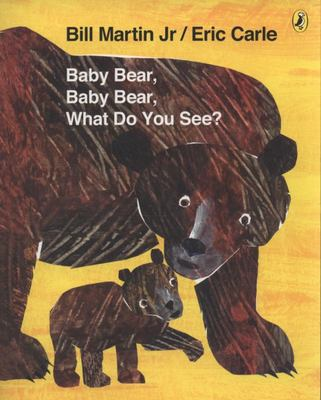 Baby Bear Baby Bear, What Do You See?