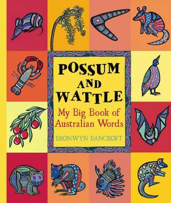 Possum and Wattle: My Big Book of Australian Words (HB)
