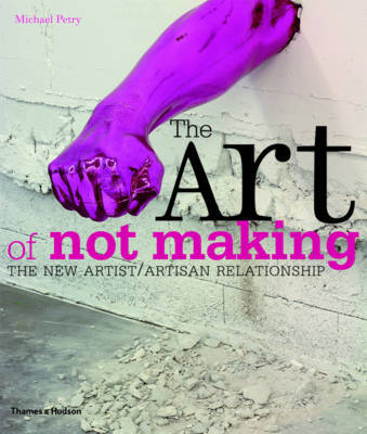The Art of Not Making: The New Artist / Artisan Relationshipcardeast