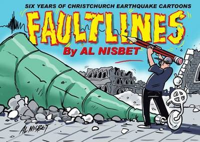 Faultlines: Six Years of Christchurch Earthquake Cartoons