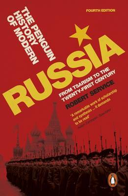 The Penguin History of Modern Russia - From Tsarism to the Twenty-First Century