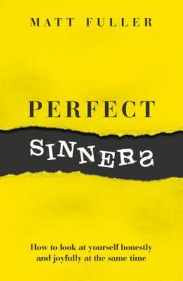 Perfect Sinners: How to look at yourself honestly and joyfully at the same time