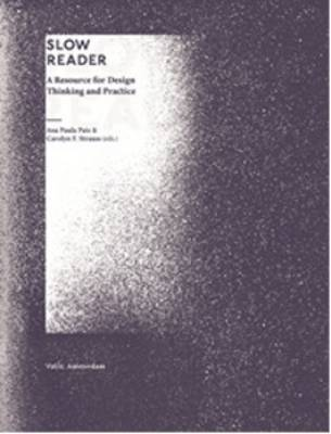 Slow Reader - A Resource for Design Thinking and Practice