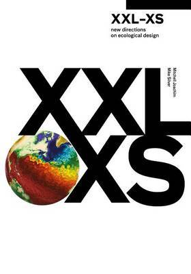 XXL-XS: New Directions on Ecological Design