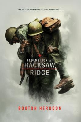 Redemption at Hacksaw Ridge: The Gripping Story That Inspired the Movie (HB)