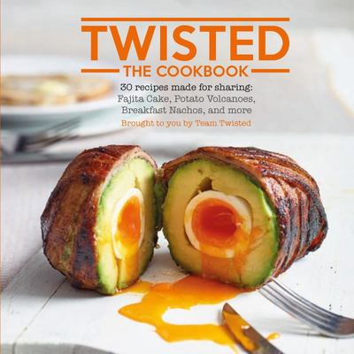 Twisted the Cookbook: 30 Recipes Made for Sharing