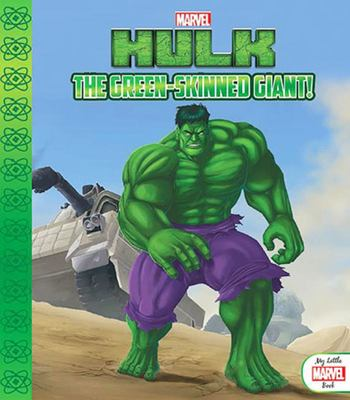 Hulk: The Green-Skinned Giant!  (My Little Marvel)