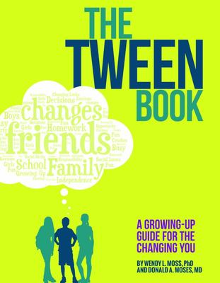The Tween Book: A Growing-Up Guide for the Changing You