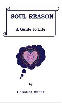 Soul Reason - A Guide to Life