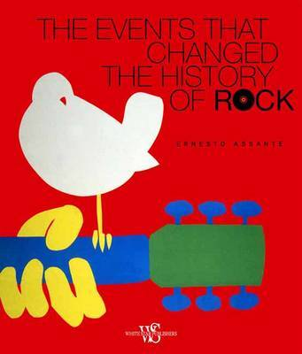 Milestones of Rock and Roll: The Events That Changed the History of Music